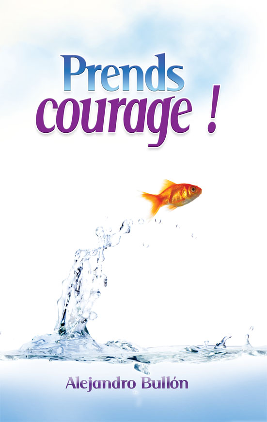 Prends                               courage !!!